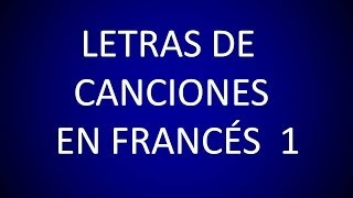 Francés - Lección 5 - Paroles de Chansons 1