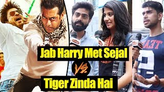 Jab Harry Met Sejal V/s Tiger Zinda Hai - PUBLIC Reaction - Who Will Win?