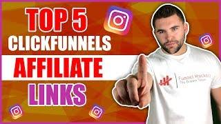 Top 5 Links For ClickFunnels Affiliate (Best Hacks)