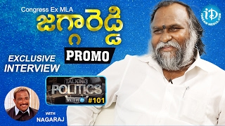 Congress Ex MLA Jagga Reddy Exclusive Interview - Promo || Talking Politics With iDream #101