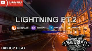 "Scarebeatz 🔥 Hip Hop Beat  ""Lightning Pt.2"" 🔥  FREE DOWNLOAD"