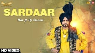 Sardaar    Rav Ft. Dj Swami    New Punjabi Songs 2017    UlluManati