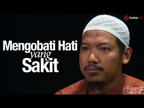 Ceramah Singkat: Mengobati Hati yang Sakit - Ustadz Abu Ubaidah Yusuf As-Sidawi
