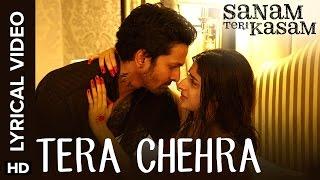 Lyrical: Tera Chehra | Full Song with Lyrics | Sanam Teri Kasam