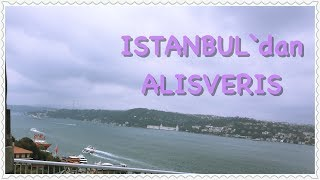 Istanbul Alisverisi /  08 .2017 / Azide Hobi