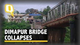 Dimapur Bridge Breaks Down, Floods Continue to Inundate Assam - The Quint