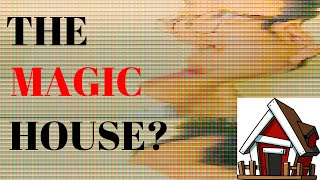 The Magic House - Part 1