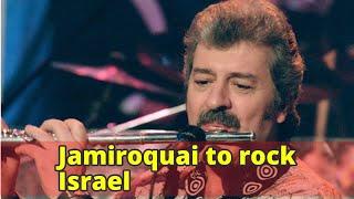 Jamiroquai to rock Israel