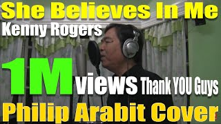 She Believes In Me/Kenny Rogers cover by PHILIP ARABIT