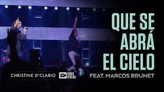 Christine D'Clario | Que se abra el Cielo | Feat. Marcos Brunet