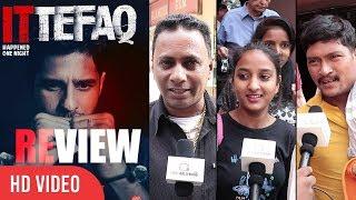 Ittefaq Movie Public Review | Sidharth Malhotra, Sonakshi, Akshaye Khanna