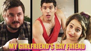 MY GIRLFRIEND'S GAY FRIEND
