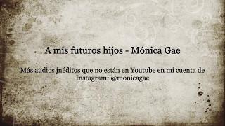 Mónica Gae - A mis futuros hijos