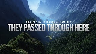They Passed Through Here - Inspirational Nasheed