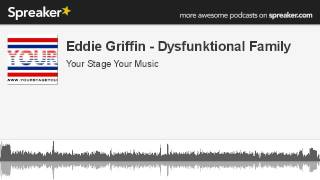Eddie Griffin - Dysfunktional Family (made with Spreaker)