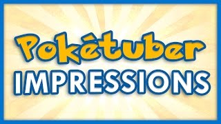 Pokemon YouTuber Impressions 2