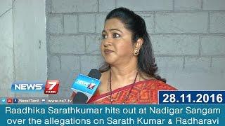 Raadhika Sarathkumar hits out at Nadigar Sangam over the allegations on Sarath Kumar & Radharavi