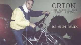 Orion - Neni koho dissit ft. Refew (DJ Wich remix)