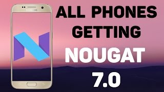 Confirmed devices to get Android 7.0 NOUGAT