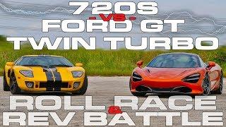 McLaren 720S vs Ford GT Twin Turbo Heffner GT1000 Roll Racing and Rev Battle