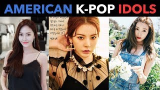 K-POP IDOLS WHO ARE ACTUALLY AMERICAN!