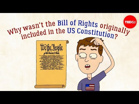 watch Why wasn't the Bill of Rights originally in the US Constitution? - James Coll