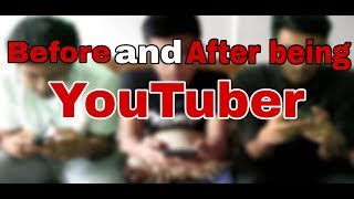 Before And After Being YouTuber    ThE TuBers