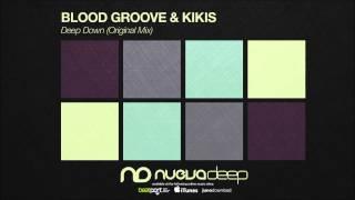 Blood Groove & Kikis-Deep Down (Original Mix)