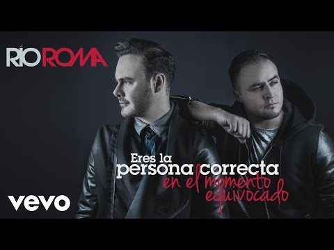 Río Roma Eres la Persona Correcta en el Momento Equivocado Cover Audio