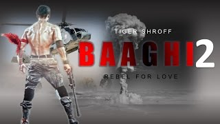 Tiger Shroff Baaghi 2 2018: Movie Full Star Cast & Crew, Story, Release Date