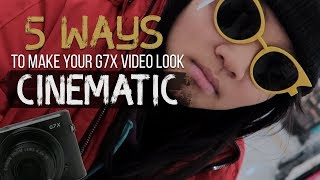 Canon G7X Mark ii | How To Make Your Video Look CINEMATIC