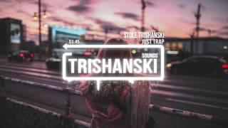 Trisanski - Just Trap (Original Mix)