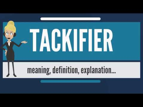 What is TACKIFIER? What does TACKIFIER mean? TACKIFIER meaning, definition & explanation