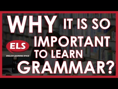 Why is it so important to learn GRAMMAR? -