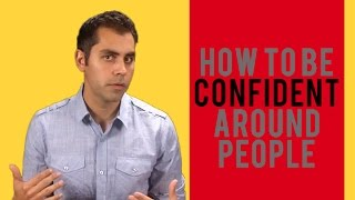 How To Be Confident Around People