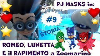 PJ MASKS Episodio #9: ROMEO, LUNETTA e il rapimento a Zoomarine -  storie giocattoli By Lara e Babou