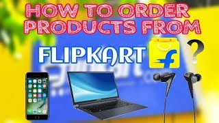 How to order products from flipkart ?