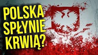 Polskę Czeka ROZLEW KRWI i