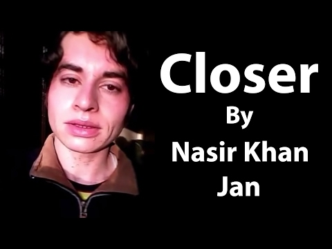Nasir Khan Jan Closer