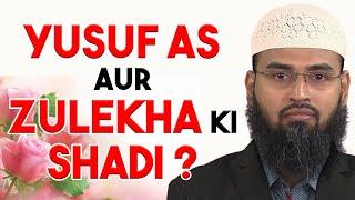 Yusuf AS Aur Zulekha Ka Kya Mamla Hai Kya Unki Shadi Hue Thi By Adv. Faiz Syed