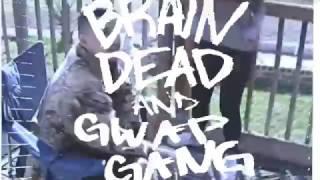 BRAIN DEAD & GWAP GANG - GWAPDEAD SESH (OFFICIAL MUSIC VIDEO)