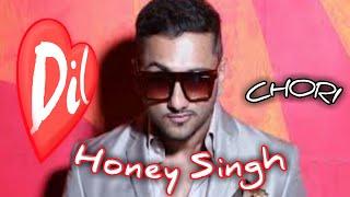 ♦Honey Singh is back { DIL CHORI } song 🎧