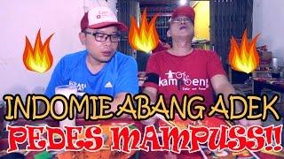 Indomie Abang Adek Original vs Pedas Mampus Yang Bikin Hampir Mampus - The Spiciest Instant Noodle