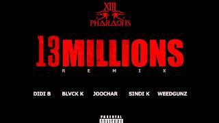 Didi B - 13 Millions (13 PHARAONS Remix) X Black k X Joochar X SindiK X WeedGunz
