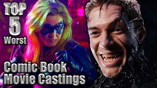 Top 5 Worst Comic Book Movie Castings