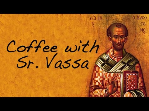 Coffee with Sr. Vassa Ep.39 (St. John Chrysostom)