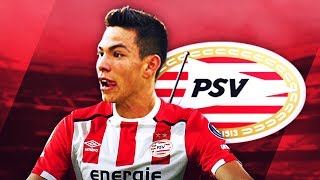 HIRVING LOZANO - Welcome to PSV - Magic Skills, Goals & Assists - 2017 (HD)
