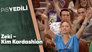 Pis Yedili - Zeki - Kim Kardashian