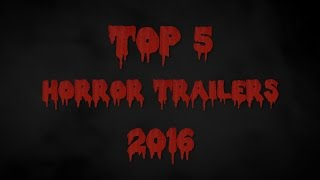 TOP 5 Horror Trailers 2016