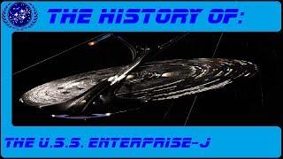 The History of: The U.S.S. Enterprise J (NCC-1701-J)